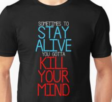 TOP - Stay Alive/Kill Your Mind Unisex T-Shirt
