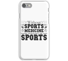 Without Sports Medicine iPhone Case/Skin
