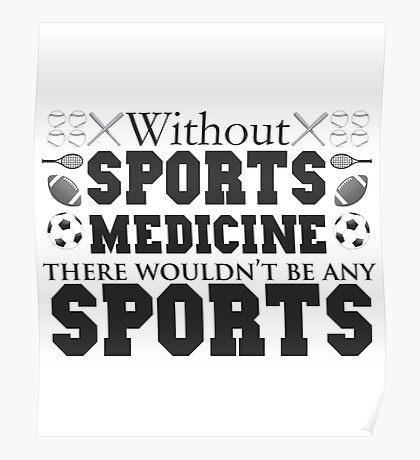 Without Sports Medicine Poster