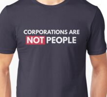Corporations Are Not People Unisex T-Shirt