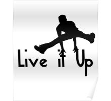 Live it up - B/W text design Poster
