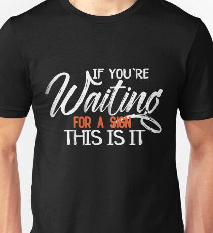 Waiting Sign Unisex T-Shirt