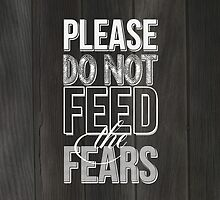 Do not feed the fears by worldpeas