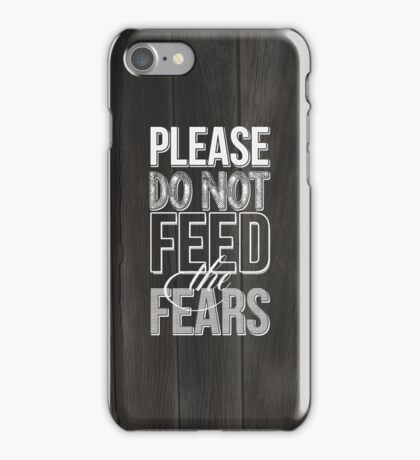 Do not feed the fears iPhone Case/Skin