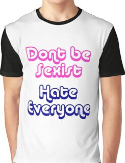 Don't Be Sexist Graphic T-Shirt