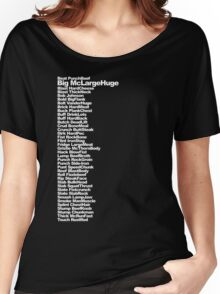 Big McLargeHuge Women's Relaxed Fit T-Shirt