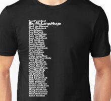 Big McLargeHuge Unisex T-Shirt