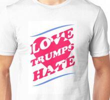 Love TRUMPS Hate! Unisex T-Shirt