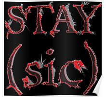 Stay (sic) Poster