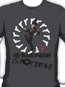 The Black Parade is not dead! T-Shirt