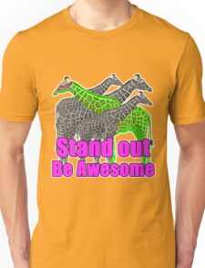 Stand out and be Awesome Unisex T-Shirt