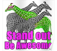 Stand out and be Awesome Poster