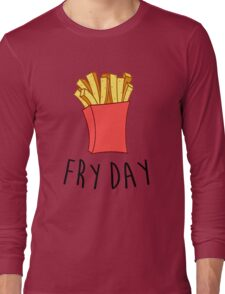 Fry Day Long Sleeve T-Shirt