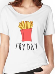 Fry Day Women's Relaxed Fit T-Shirt