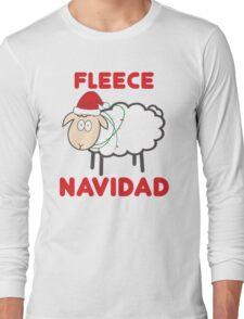 Fleece Navidad - Christmas Shirt Long Sleeve T-Shirt