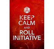 Keep Calm and Roll Initiative (Print) Photographic Print