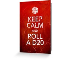 Keep Calm and Roll a D20 (Print) Greeting Card