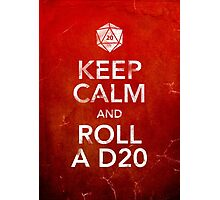 Keep Calm and Roll a D20 (Print) Photographic Print