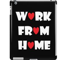 Work From Home (black) iPad Case/Skin