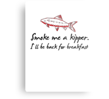 Smoke Me A Kipper Metal Print