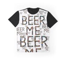 Beer me more Graphic T-Shirt