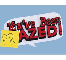 you've been PRazed Photographic Print