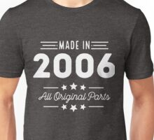 Made In 2006 All Original Parts 10th Birthday Gift T-Shirt Unisex T-Shirt