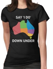 Say I Do Down Under T Shirt Womens Fitted T-Shirt