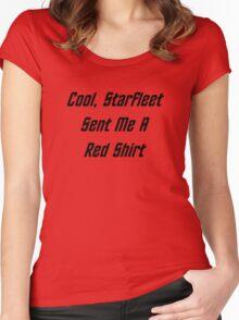 Cool, Starfleet Sent Me A Red Shirt (black text) Women's Fitted Scoop T-Shirt