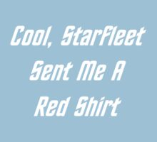 Cool, Starfleet Sent Me A Red Shirt (white text) Kids Tee