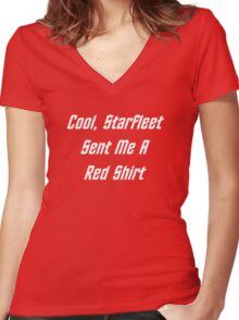 Cool, Starfleet Sent Me A Red Shirt (white text) Women's Fitted V-Neck T-Shirt