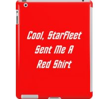 Cool, Starfleet Sent Me A Red Shirt (white text) iPad Case/Skin