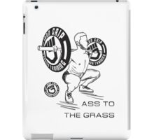 Ass to the grass- iron grip strength taining iPad Case/Skin