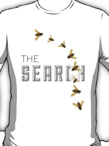 THE SEARCH T-Shirt