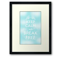 Keep Calm and Break Free Framed Print