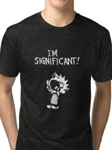 Calvin and Hobbes - I'm Significant Tri-blend T-Shirt