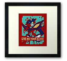 GIVE ME YOUR BLOOD (unboxed) Framed Print