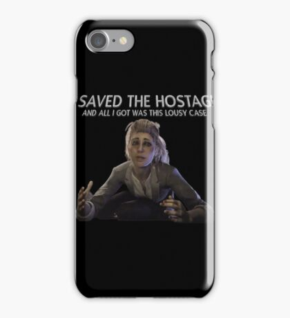 I saved the Hostage, and all I got was this lousy case... iPhone Case/Skin