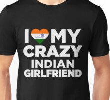 I Love My Crazy Indian Girlfriend Cute India Native T-Shirt Unisex T-Shirt