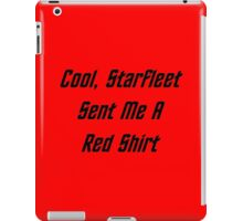 Cool, Starfleet Sent Me A Red Shirt (black text) iPad Case/Skin