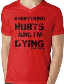Everything Hurts and I'm Dying ZAP CIRCUS Mens V-Neck T-Shirt