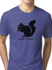 Squirrel Power! Tri-blend T-Shirt
