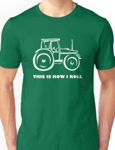This is How I Roll- Farming Unisex T-Shirt