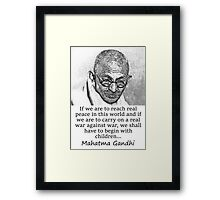 If We Are To Reach Real Peace - Mahatma Gandhi Framed Print