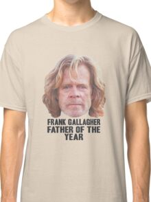 Frank Gallagher Father Of The Year Classic T-Shirt