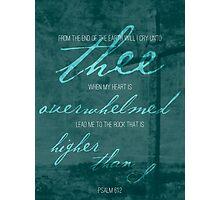 Psalm 61 Photographic Print