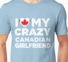 I Love My Crazy Canadian Girlfriend Canada Native T-Shirt Unisex T-Shirt