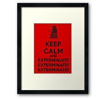 Keep calm and exterminate Framed Print