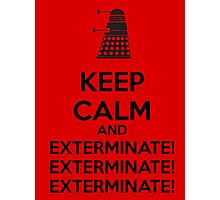 Keep calm and exterminate Photographic Print
