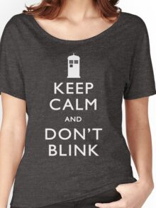 Keep Calm and Don't Blink Women's Relaxed Fit T-Shirt